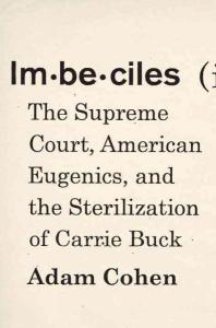 imbeciles-the-supreme-court-american-eugenics-and-the-sterilization-of-carrie-buck