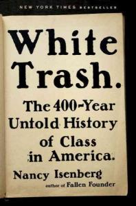 white-trash-the-400year-untold-history-of-class-in-america
